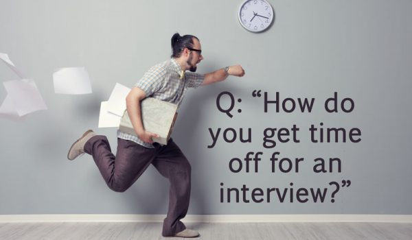 How do you get time off for an interview?